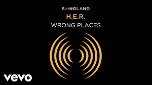 H.E.R. Wrong Places
