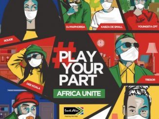 DJ Maphorisa, Kabza De Small, Sha Sha, Rouge, Tresor, YoungstaCPT, Riky Rick & Dee Koala Play Your Part (Africa Unite)