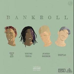 Diplo Ft. Justin Bieber, Young Thug Rich The Kid Bank Roll