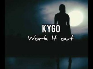 Kygo Work It Out (HQ)