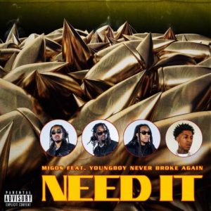 Migos Need It ft. YoungBoy Never Broke Again
