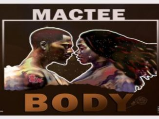 Mactee Body Mp3 Download