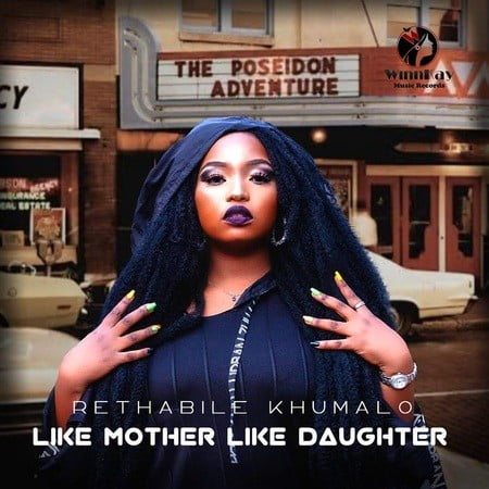 DOWNLOAD Rethabile Khumalo Like Mother Like Daughter ZIP & MP3 File