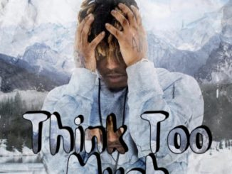 Juice WRLD Think Too Much 11 Mins Mp3 Download Audio