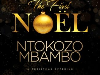 DOWNLOAD Ntokozo Mbambo The First Noel ZIP & MP3 File