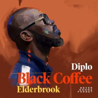 Black Coffee Never Gonna Forget Mp3 Download Audio