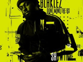 DOWNLOAD Blaklez Don't Mind The BS EP ZIP & MP3 File