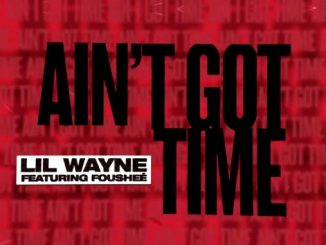 Lil Wayne Ain't Got Time Mp3 Download Audio
