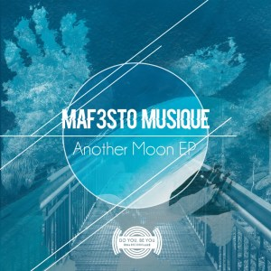 DOWNLOAD Maf3sto Musique Another Moon EP ZIP & MP3 File