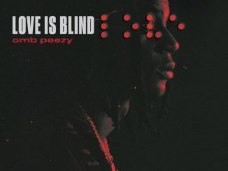 OMB Peezy Love Is Blind Mp3 Download Audio