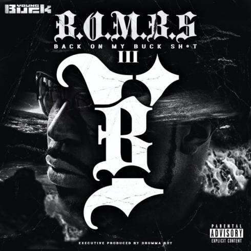 DOWNLOAD Young Buck Back on My Buck Shit Vol. 3 ZIP & MP3 File