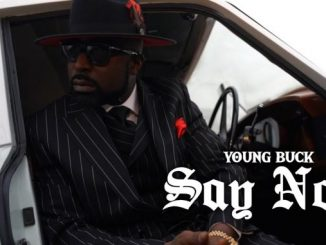Young Buck Say Now Mp3 Download Audio