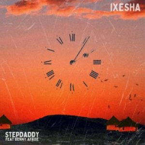 Stepdaddy Ixesha  Mp3 Download Audio