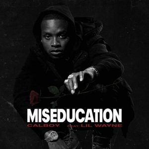 Calboy Miseducation Mp3 Download Audio