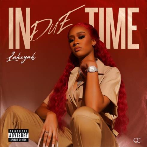DOWNLOAD Lakeyah In Due Time ZIP & MP3 File