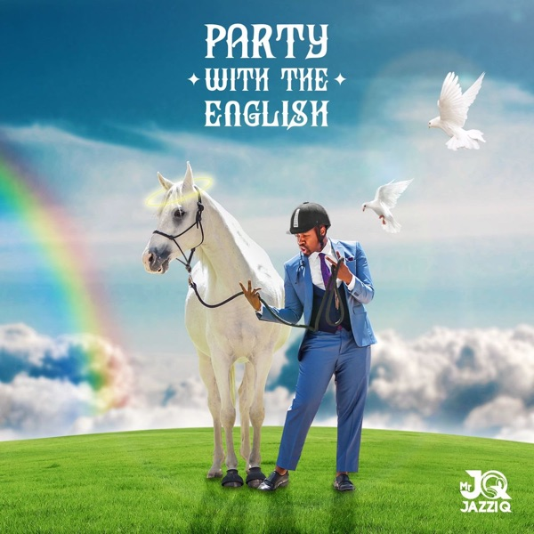 DOWNLOAD Mr JazziQ Party With The English ZIP & MP3 File