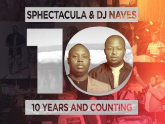 DOWNLOAD Sphectacula & DJ Naves 10 Years And Counting ZIP & MP3 File