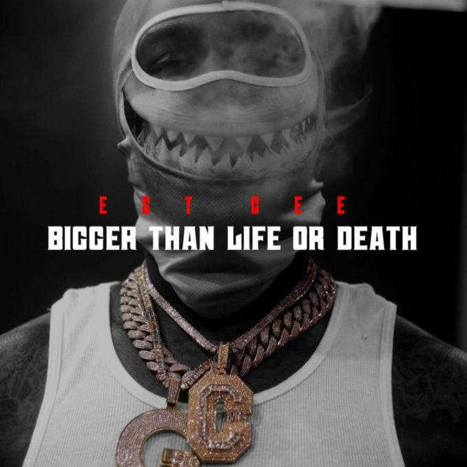 DOWNLOAD EST Gee Bigger Than Life Or Death ZIP & MP3 File