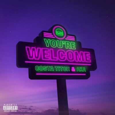 DOWNLOAD Costa Titch & AKA You're Welcome ZIP & MP3 File