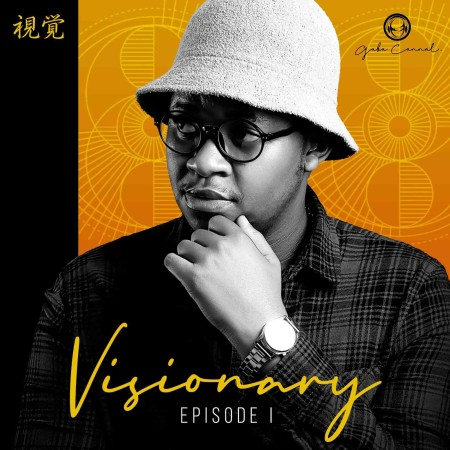 DOWNLOAD Gaba Cannal Visionary Episode 1 ZIP & MP3 File