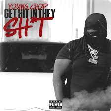 Young Chop  Get Hit In They Shit Mp3 Download Audio